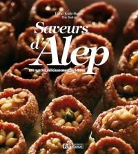 Saveurs d'Alep : 100 recettes délicieusement syriennes