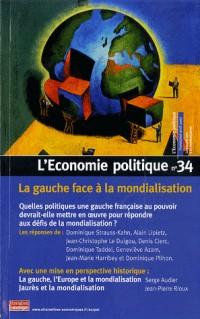Economie politique N°34 : La gauche face à la mondialisation : quelles politiques une gauche française au pouvoir devrait-elle mettre en oeuvre pour répondre aux défis de la mondialisation?