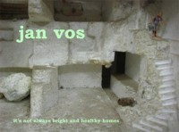 Jan Vos - it's Not Always Bright and Healthy Homes