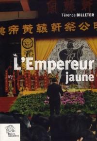 L'empereur jaune : Une tradition politique chinoise