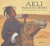 Akli prince du désert - Sélection du Comité des mamans Printemps 2004 (6-9 ans)