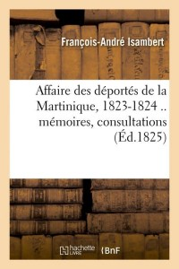 Affaire des Deportes de Martinique  ed 1825