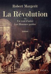 La Révolution, Tome 2 : Un vent d'acier ; Les Hommes perdus