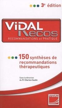 Vidal recos : 150 Synthèses de recommandations thérapeutiques