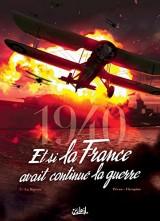 1940 Et si la France avait continué la guerre T03 - La Riposte