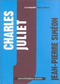 Charles Juliet : La Conquête dans l'obscur