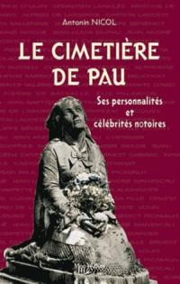 Cimetiere de Pau, Personnalites et Celebrites Notoires