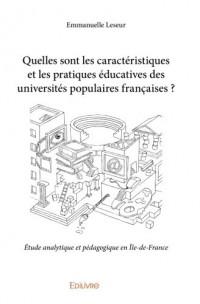 Quelles sont les caractéristiques et les pratiques éducatives des universités populaires françaises ?
