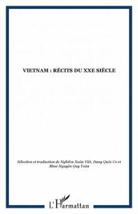 Vietnam : Récits du XXe siècle