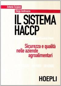 Il sistema HACCP. Sicurezza e qualità nelle aziende agroalimentari
