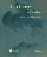 D'un Louvre à l'autre - Ouvrir un musée pour tous