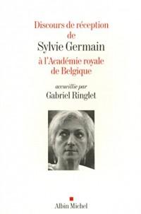 DISCOURS DE RECEPTION DE SYLVIE GERMAIN A L'ACADEMIE ROYALE DE BELGIQUE...