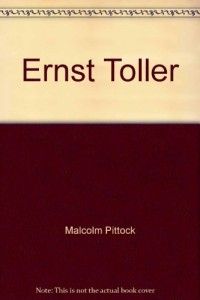 Ernst Toller (Twayne's world authors series ; TWAS 509 : Germany)