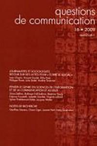 Questions de Communication, N 16/2009. Journalistes et Sociologues. R Etour Sur des Luttes pour Ecr