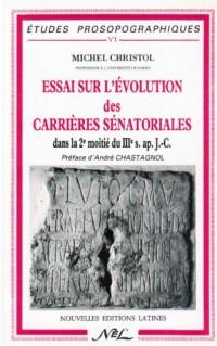 Essai sur l'évolution des carrières sénatoriales : deuxième moitié du IIIe siècle après Jésus-Christ