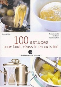 100 astuces pour tout réussir en cuisine