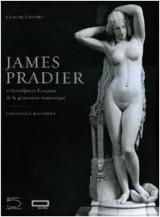 JAMES PRADIER (1790-1852) et la sculpture française de la génération romantique. Catalogue Raisonné