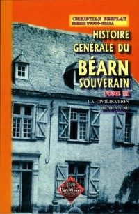 Histoire Generale du Bearn Souverain T3 T03