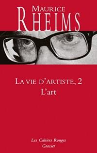 LA VIE D ARTISTE T02 L'ART