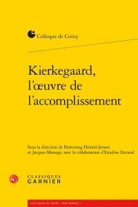 Kierkegaard, l'oeuvre de l'accomplissement