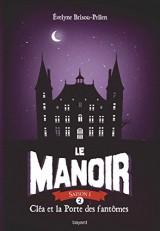 Le manoir saison 1, Tome 02: Cléa et la porte des fantômes [Poche]