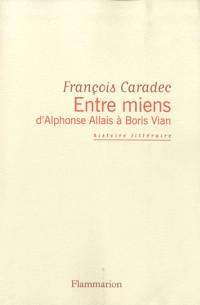 Entre miens : D'Alphonse Allais à Boris V