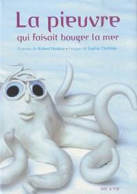 La pieuvre qui faisait bouger la mer / Les escargots sont des héros