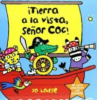 Tierra a la vista, Sr. Coc! / Land ahoy, Mr. Croc