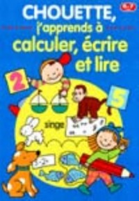 J'APPRENDS A CALCULER,ECRIRE..