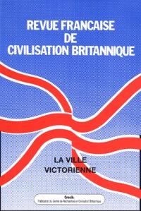 Revue française de civilisation britannique, Volume XII (3) Autom : La ville victorienne