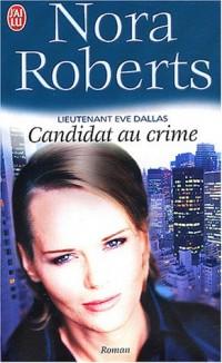 Lieutenant Eve Dallas, tome 9 : Candidat au crime