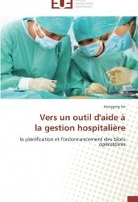 Vers un outil d'aide à  la gestion hospitalière: la planification et l'ordonnancement des blocs opératoires