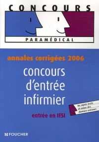 Concours d'entrée infirmier : Annales corrigées 2006 entrée en IFSI