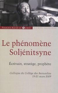 Le phénomène Soljénitsyne : Ecrivain, stratège, prophète