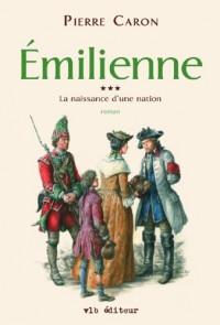 La naissance d'une nation - tome III: Émilienne
