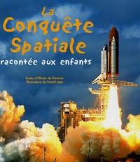 La Conquête spatiale : Racontée aux enfants