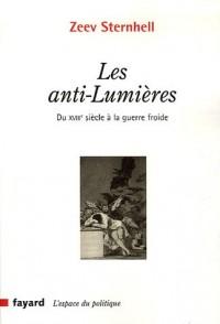 Les anti-Lumières : Du XVIIIe siècle à la guerre froide