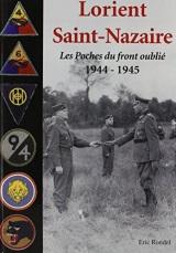 Lorient Saint-Nazaire : les poches du front oublié 1944-1945