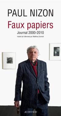 Faux-papiers : Journal 2000-2010