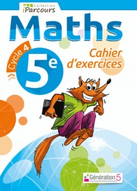 Cahier d'Exercices Iparcours Maths Cycle 4 - 5e (2016)