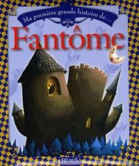 Ma première grande histoire de Fantôme