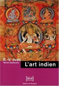 R.-V. avec L'art indien