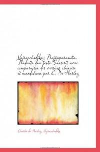Vajracchedika; Prajñaparamita. Traduite deu texte Sanscrit avec comparaison des versions chinoise et