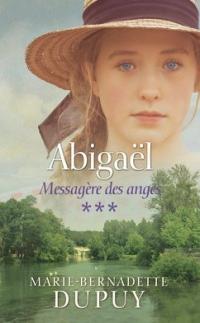 Abigael Tome 3: Messagere des Anges