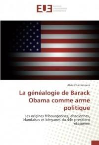La généalogie de Barack Obama comme arme politique: Les origines fribourgeoises, alsaciennes, irlandaises et kényanes du 44e président étasunien