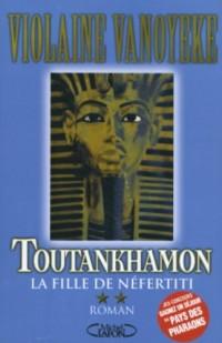 Toutankhamon, Tome 2 : La fille de Néfertiti