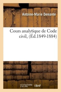 Cours Analytique de Code Civil  ed 1849 1884