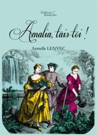 Amalia, Tais-Toi!