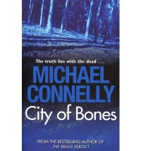 [City of Bones] [by: Michael Connelly]