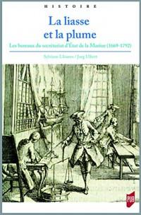 La liasse et la plume : Les bureaux du secrétariat d'Etat de la Marine (1669-1792)